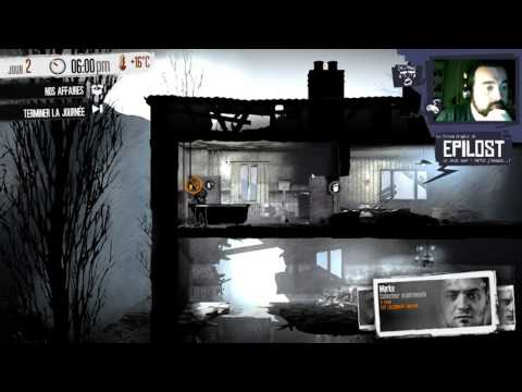 Epilost : This war of mine - Ep4 : Premiere B-A