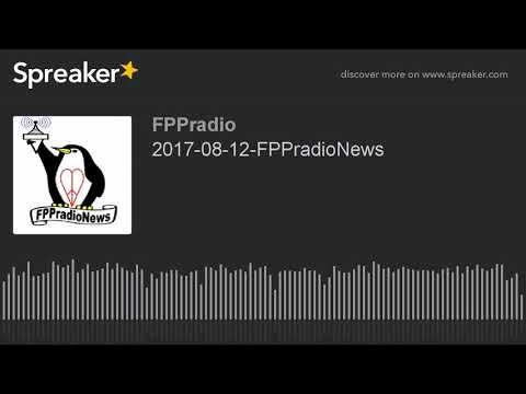2017-08-12-FPPradioNews