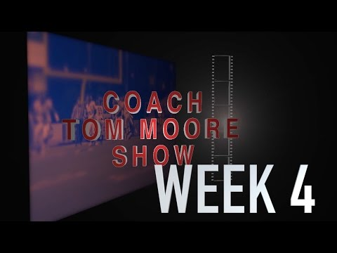 COACH TOM MOORE SHOW WEEK 4