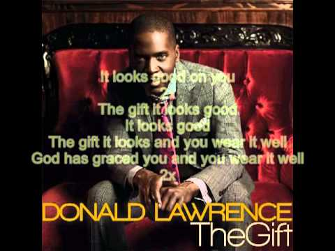 Donald Lawrence-The Gift-- Lyrics--