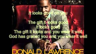 Donald Lawrence-The Gift-- Lyrics--
