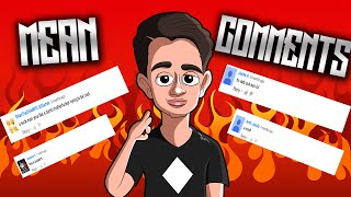 Reacting To Mean Comments!