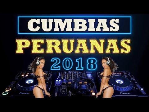 MIX CUMBIAS PERUANAS 2018 (LO MEJOR Y MAS ESCUCHADO) EXCLUSIVO