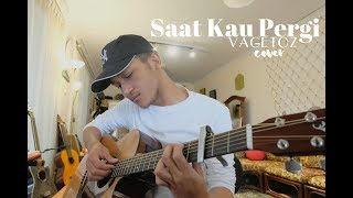 Download lagu SAAT KAU PERGI VAGETOZ FULL VERSION WITH LIRIK MP3