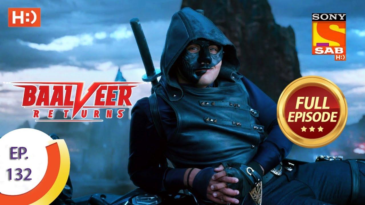 Download Baalveer Returns - Ep 132 - Full Episode - 11th March 2020
