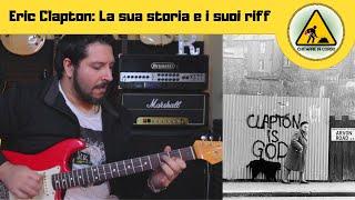 Eric Clapton - I suoi riff e la sua storia - biografia e curiosità