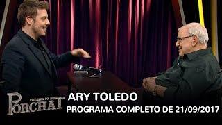 Baixar Programa do Porchat (completo)   Ary Toledo (21/09/2017)