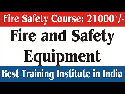 Fire Safety Equipment | Online Fire And Safety Course & Classes In 21000