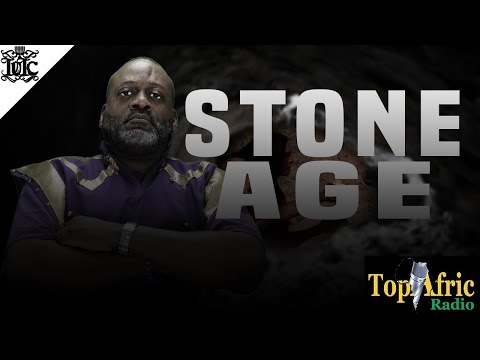 IUIC | TOPAFRIC RADIO | THE STONE AGE