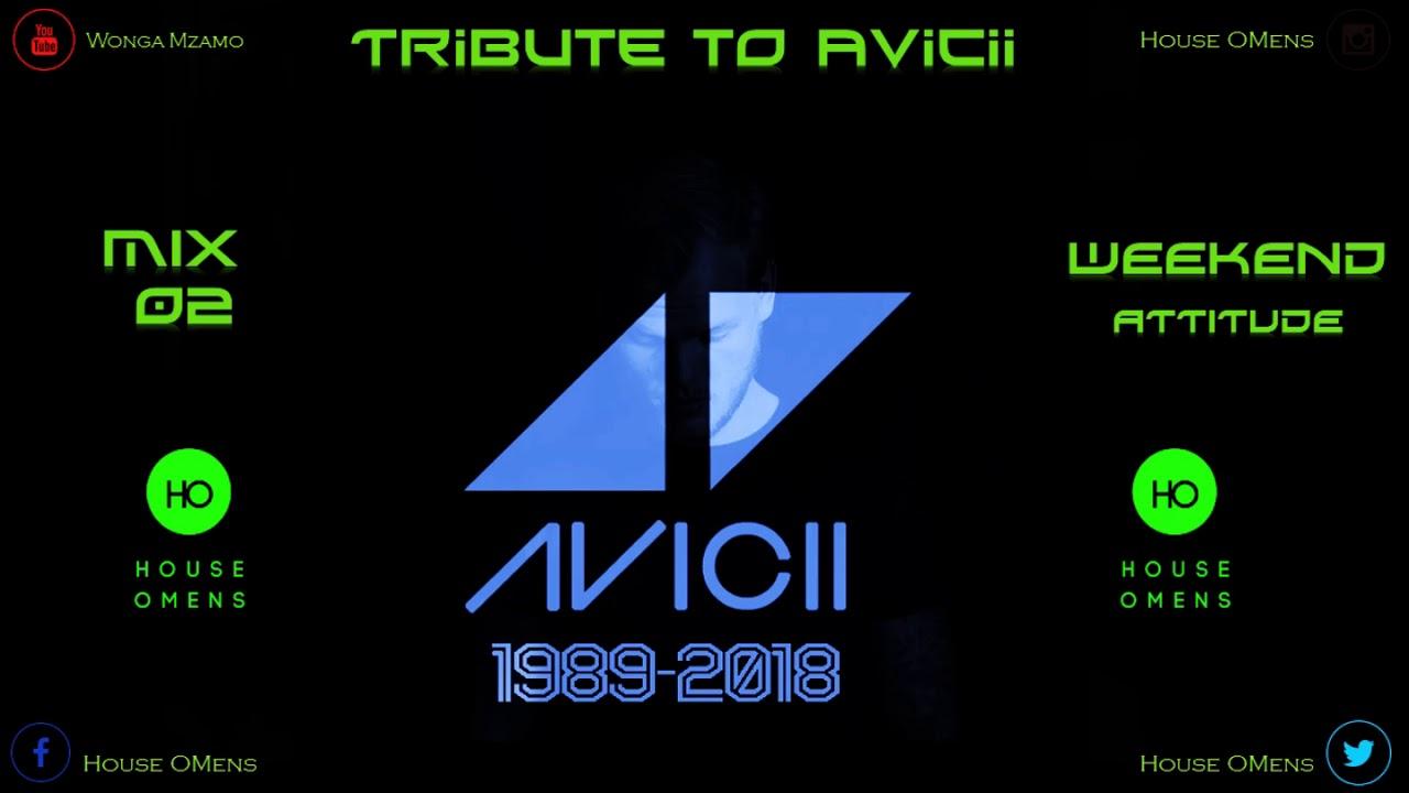 Gqom 2018: Weekend Attitude Mix 02 [Tribute to Avicii] by wonga mzamo