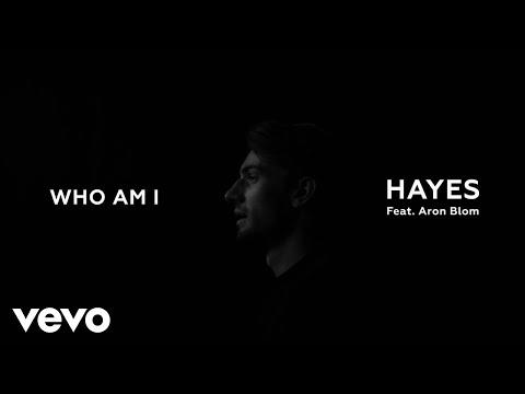 HAYES - Who Am I Ft. Aron Blom