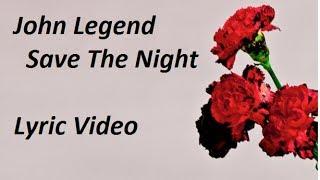 John Legend Save The Night Lyric Video