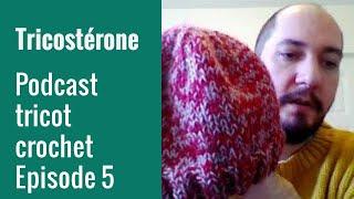 Podcast tricot épisode 5