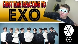 FIRST TIME REACTING TO EXO (K-POP)