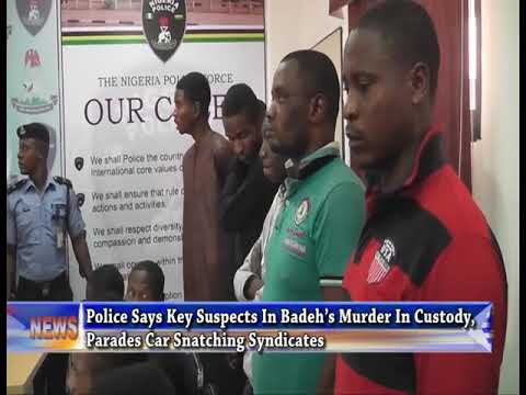 Police Says 2 Key Suspects In Badeh's Murder In Custody, Paradescar Snatching Syndicates