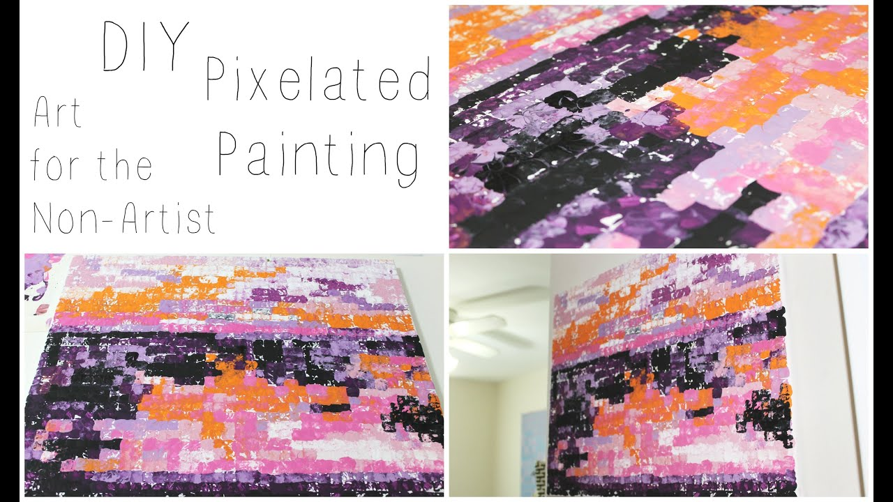 Diy Pixelated Painting Art For The Non Artist Jessica