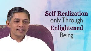 Self-Realization only Through Enlightened Being