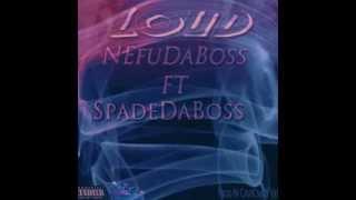 Nefu Da Boss - LOUD