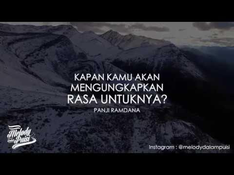 Melody Dalam Puisi - Kapan Kamu Akan Mengungkapkan Rasa Untuknya - Panji Ramdana - 2018 HD
