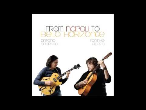 Antonio Onorato -Toninho Horta _ From Napoli to Belo Horizonte FULL ALBUM