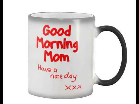Good Morning Mom Colour Changing Mugs Youtube