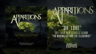 Apparitions | Oh, Love