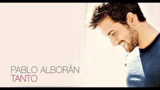 Repeat youtube video Pablo Alboran-Tanto (Edicion Especial)