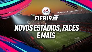 FIFA 19 - NOVOS ESTÁDIOS, FACES E PACOTES DE TRANSMISSÃO