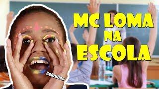 Baixar MC LOMA NA ESCOLA