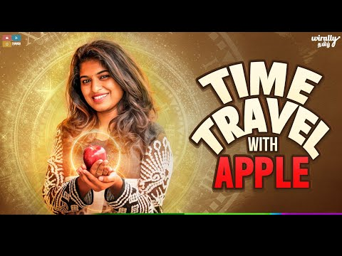 Time Travel with APPLE || Wirally Tamil || Tamada Media