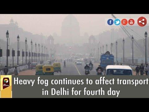 Flight, road, train transport affected due to fog in Delhi