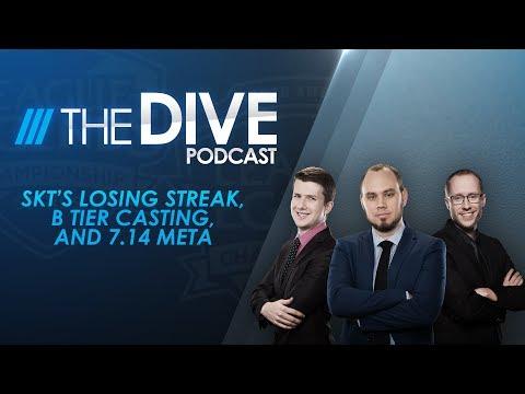 The Dive: SKT's Losing Streak, B Tier Casting, and 7.14 Meta (Season 1, Episode 16)