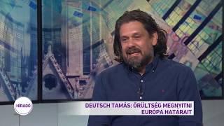 Deutsch Tamás: Őrültség megnyitni Európa határait