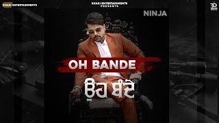 Oh Bande (Official Video) Ninja | Avvy Sra | Latest Punjabi Songs 2020 | New Punjabi Songs 2020