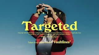 Targeted - kalley | Faultlines
