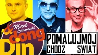 DIN DONG feat. Mirek Ciesnowski - Chodź pomaluj mój świat (Official Video)
