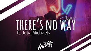 Lauv - There's No Way (ft. Julia Michaels)