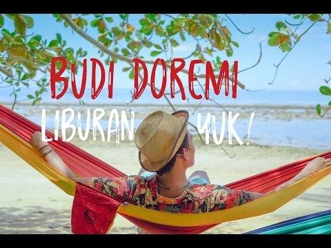 BUDI DOREMI - LIBURAN YUK (Official Video Clip - Pulau Labengki)