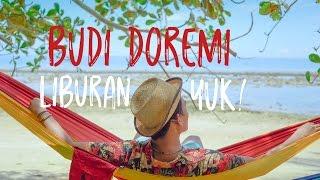 Download Lagu BUDI DOREMI - LIBURAN YUK (Official Video Clip - Pulau Labengki) mp3