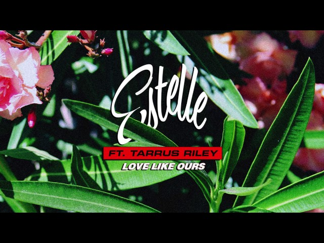 Estelle ft. Tarrus Riley - Love Like Ours | Official Audio