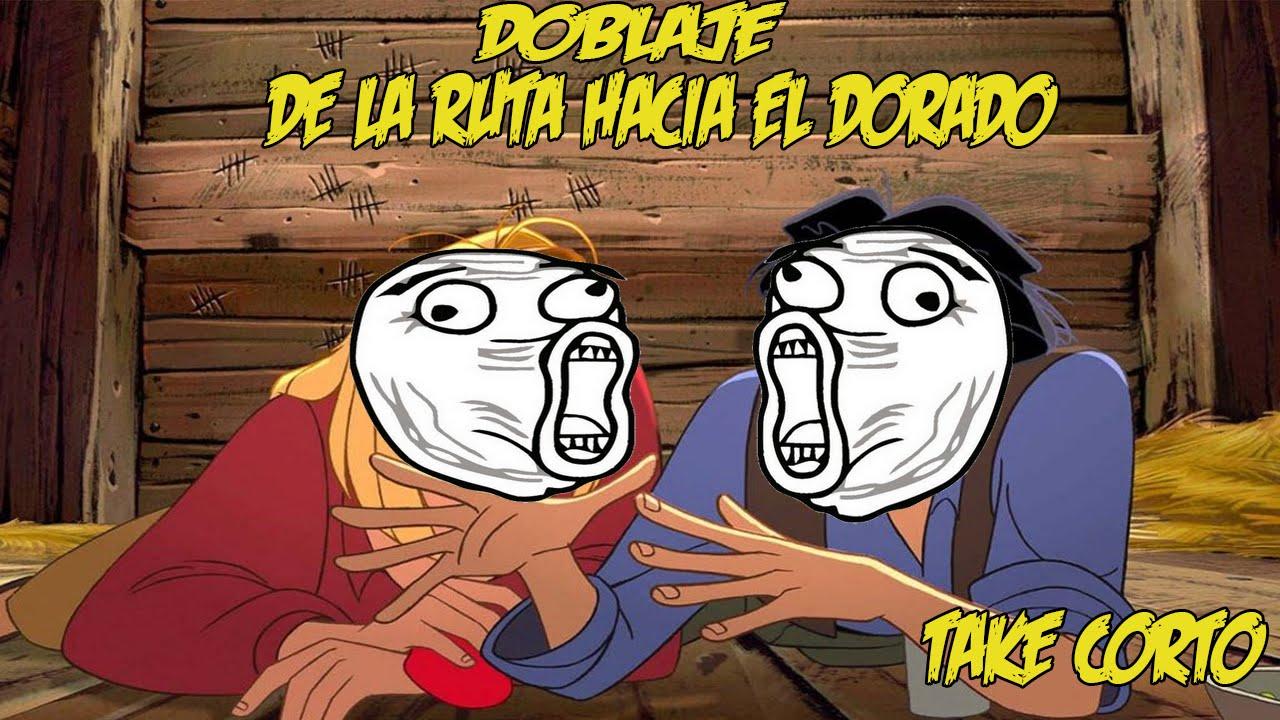 Download DOBLAJE (TAKE CORTO) DE LA RUTA HACIA EL DORADO
