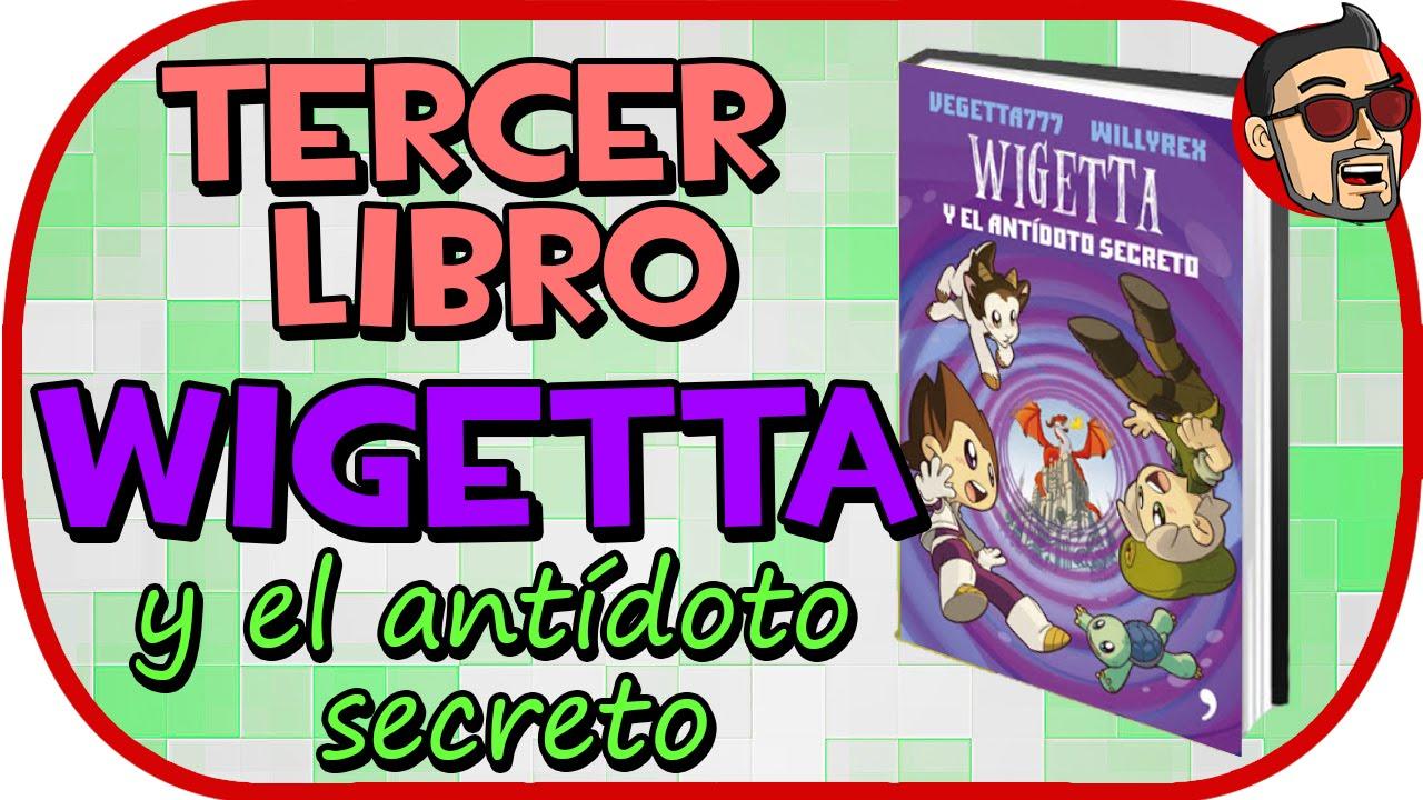 TERCER LIBRO WIGETTA - Wigetta y el antídoto secreto - YouTube