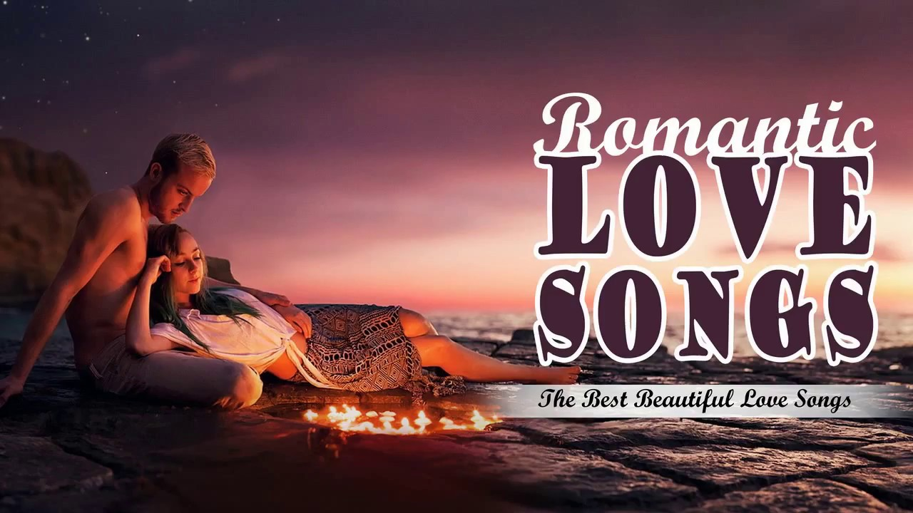 Best Love Songs 2018: The Most Beautiful Love Songs 2018