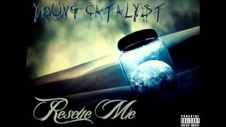 Young Catalyst - Rescue Me