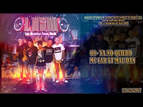 08-YA NO QUIERO-MC CAR FT MAU DAN (LASM VOL4)