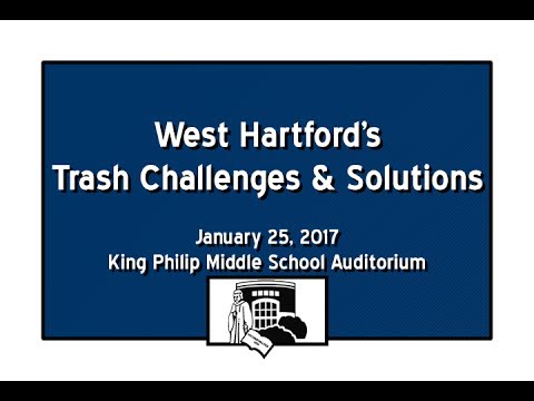 West Hartford's Trash Challenges And Solutions: Part Two (January 25, 2017)