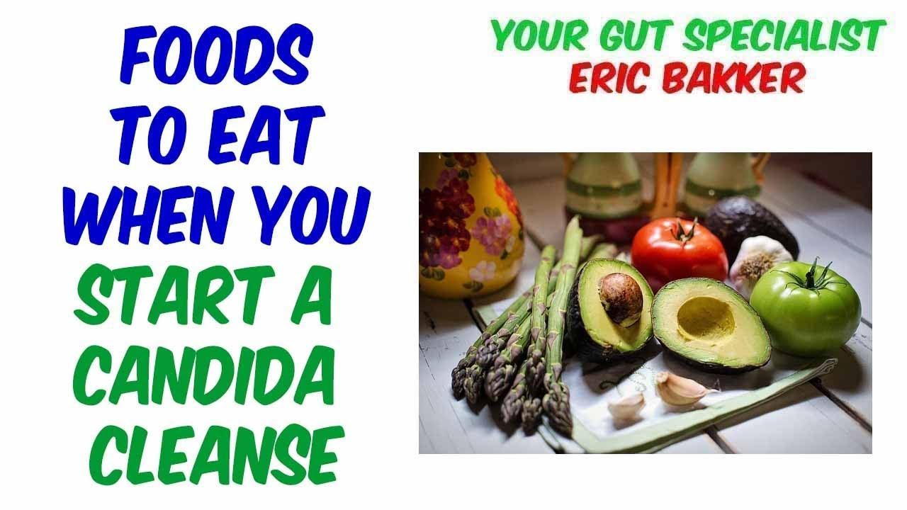 Foods To Eat When You Start A Candida Cleanse - YouTube