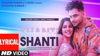 Shanti (Lyrical)   Feat. Millind Gaba & Nikki Tamboli  Asli Gold  Satti Dhillon   Bhushan Kumar