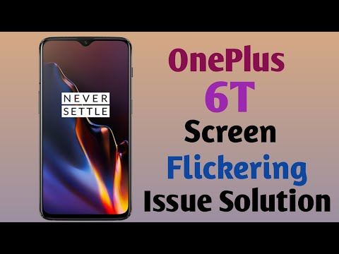 OnePlus 6T Screen Flickering Issue | OnePlus 6T screen Flickering Issue Solution Solution|