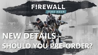 NEW Firewall: Zero Hour PSVR Details - But Should You Pre-Order?